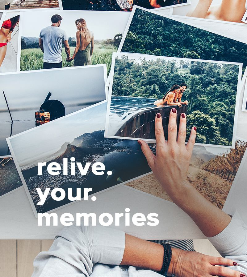 Relive your memories